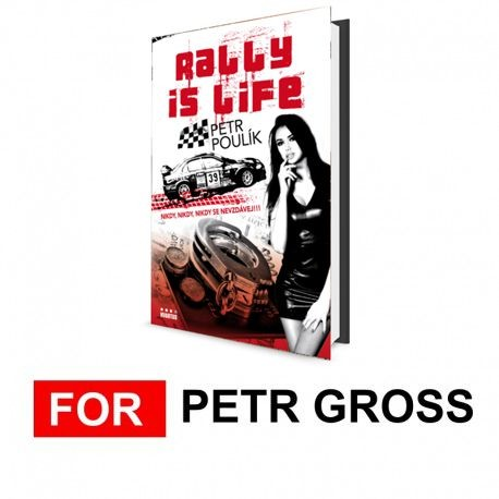 for petr gross rally is life